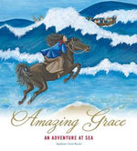 Amazing Grace : An Adventure at Sea - Stephanie Owen Reeder