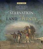 Starvation in a Land of Plenty : Will's Diary of the Fateful Burke and Wills Expedition - Michael Cathcart