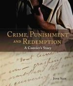 Crime, Punishment and Redemption : A Convict's Story - June Slee