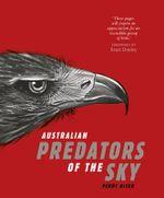 Australian Predators of the Sky - Penny Olsen