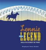 Lennie the Legend : Solo to Sydney by Pony - Stephanie Owen Reeder