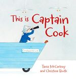 This is Captain Cook - Tania McCartney