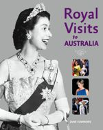 Royal Visits to Australia - Jane Connors