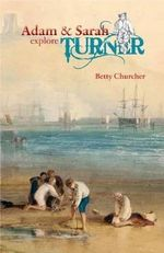 Adam & Sarah explore Turner - Betty Churcher