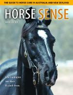 Horse Sense : The Guide to Horse Care in Australia and New Zealand - Peter Huntington