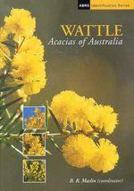 Wattle : Acacias of Australia - Bruce Maslin