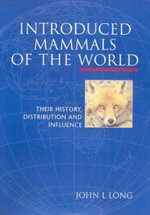 Introduced Mammals of the World : Their History, Distribution and Influence - John L. Long