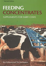 Feeding Concentrates : Supplements for Dairy Cows - R. Kellaway