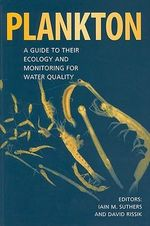 Plankton : A Guide to Their Ecology and Monitoring for Water Quality - Iain M Suthers