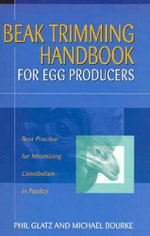 Beak Trimming Handbook for Egg Producers : Best Practice for Minimising Cannibalism in Poultry - Lloyd Thomson