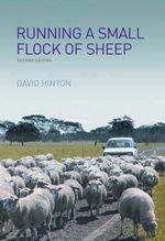 Running a Small Flock of Sheep : Landlinks Press Ser. - David Hinton