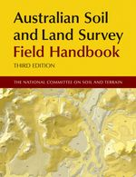 Australian Soil and Land Survey Field Handbook - The National Committee for Soil and Terrain