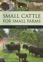 Small Cattle for Small Farms : Landlinks Press Ser. - Margo Hayes