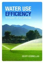 Water Use Efficiency for Turf and Landscape - Geoff Connellan