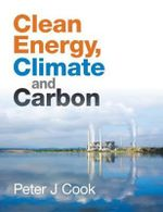 Clean Energy, Climate and Carbon - Peter J. Cook