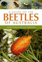 A Guide to the Beetles of Australia - George Hangay