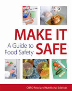 Make it Safe! : A Guide to Food Safety - CSIRO Food and Nutritional Sciences