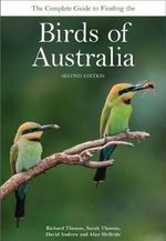 The Complete Guide to Finding the Birds of Australia - Richard Thomas