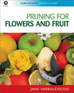 Pruning for Flowers and Fruit - Jane Varkulevicius