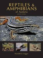 Reptiles and Amphibians of Australia - Harold G. Cogger