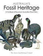 Australia's Fossil Heritage : A Catalogue of Important Australian Fossil Sites - The Australian Heritage Council
