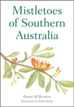 Mistletoes of Southern Australia - David M Watson