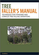 Tree Faller's Manual : Techniques for Standard and Complex Tree-Felling Operations - ForestWorks