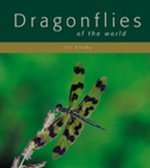 Dragonflies of the World - Jill Silsby