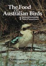 Food of Australian Birds 1. Non-passerines - Robin Barker