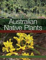 Australian Native Plants : The Kings Park Experience