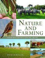 Nature and Farming : Sustaining Native Biodiversity in Agricultural Landscapes - David Norton