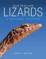 Australian Lizards : A Natural History - Steve K. Wilson