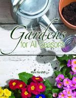 Gardens for All Seasons - Mary Horsfall