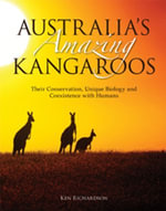 Australia's Amazing Kangaroos : Their Conservation, Unique Biology and Coexistence with Humans - Ken Richardson