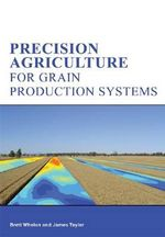 Precision Agriculture for Grain Production Systems - Brett Whelan