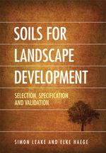 Soils for Landscape Development : Selection, Specification and Validation - Elke Haege