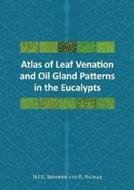 Atlas of Leaf Venation and Oil Gland Patterns in the Eucalypts - Ian Brooker