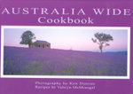 The Australia Wide Cookbook : Recipes by Valwyn Mcmonigal - Valwyn McMonigal