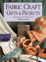 Fabric Craft Gifts and Projects - Gillian Souter