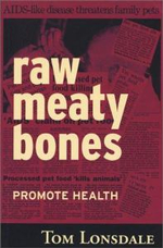 Raw Meaty Bones : Promote Health - Tom Lonsdale