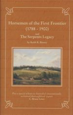 Horsemen of the First Frontier (1788-1900) : And the Serpent's Legacy - Keith R. Binney