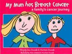 My Mum Has Breast Cancer : A Family's Cancer Journey - Lisa Sewards
