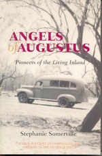 Angels of Augustus : Pioneers of the Living Inland - Stephanie Somerville