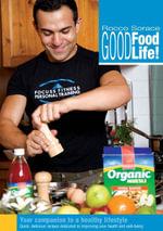 Rocco Sorace Good Food, Good Life! : Your Companion to a Healthy Lifestyle - Rocco Sorace