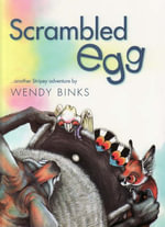 Scrambled Egg : Another Stripey Adventure - Wendy Binks