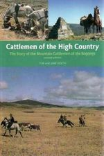 Cattlemen of the High Country : The Story of the Mountain Cattlemen of the Bogongs - Jane Holth