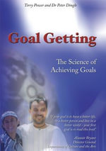 Goal Getting - The Science of Achieving Goals : The Science of Achieving Goals - Peter Dingle