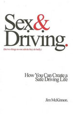 Sex and Driving : The Two Things No One Admits They Do Badly - Jim McKinnon