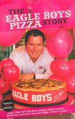 Eagle Boys Pizza Story - Tom Potter