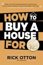 How to Buy a House for $1 : WE BUY HOUSES - Rick Otton